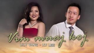 Vim Muaj Koj - Lily Vang ft. Xy Lee ( Full Song )