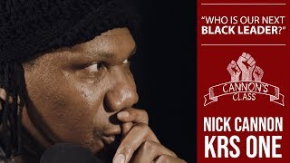 Cannon's Class with KRS ONE [Who is our next black leader]