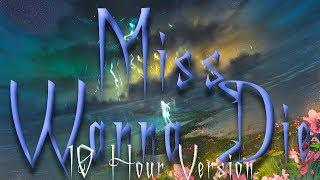 Nightcore   Miss Wanna Die   10 Hour Version