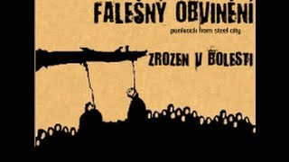 FALEŠNÝ OBVINĚNÍ   ZROZEN V BOLESTI 2008)(FULL ALBUM)