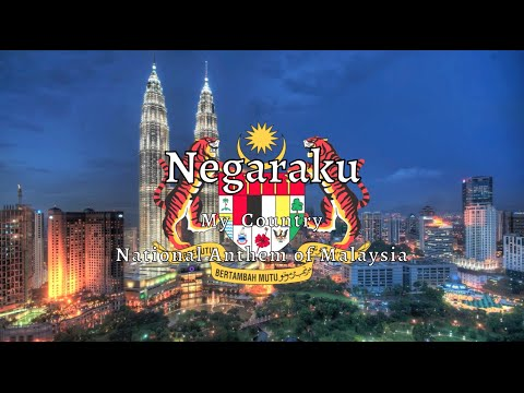 National Anthem: Malaysia - Negaraku
