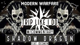 Modern Warfare (Trip Like I Do) w/Commentary Shadow Dragon HD