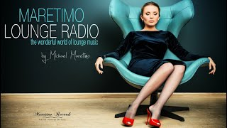 🔴 Maretimo Lounge Radio, 24/7 live, the world of lounge music, DJ Michael Maretimo, chill radio live