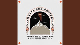 Vicente Cifuentes Bachata Del Desierto