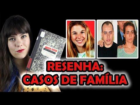 Casos de Família - Ilana Casoy [RESENHA]