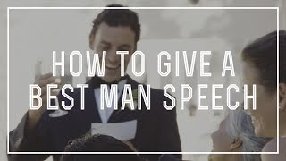 How to Give an Awesome Best Man Speech With Ideas For A Funny & Emotional Wedding Toast