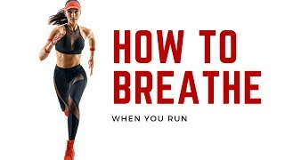 How To Breathe When You Run - Video