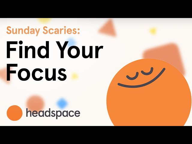 Sunday Scaries | Find your Focus