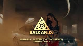 Nikolija   Slažem (DJ ToXx Remix)   TRIO REMIX PART 3