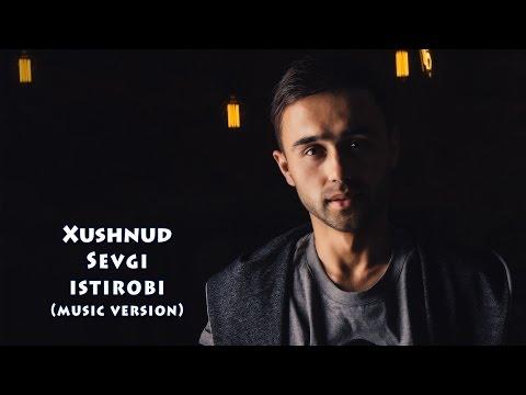 Xushnud - Sevgi istirobi | Хушнуд - Севги истироби (music version)