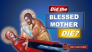 Did the Blessed Mother Die?