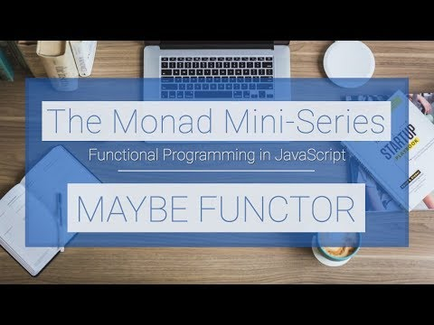 Monad Mini-Series: Why Functors? (Maybe Functor)