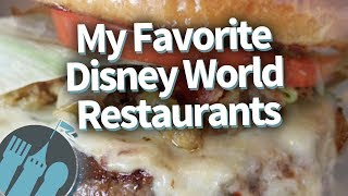 Wanna Know My Favorite Disney World Restaurants?
