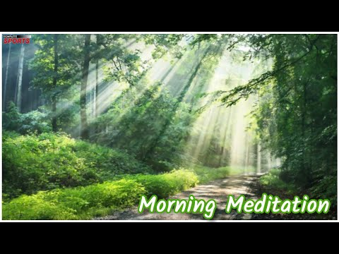 Morning Meditation Music For Positive Affirmation And Vibes