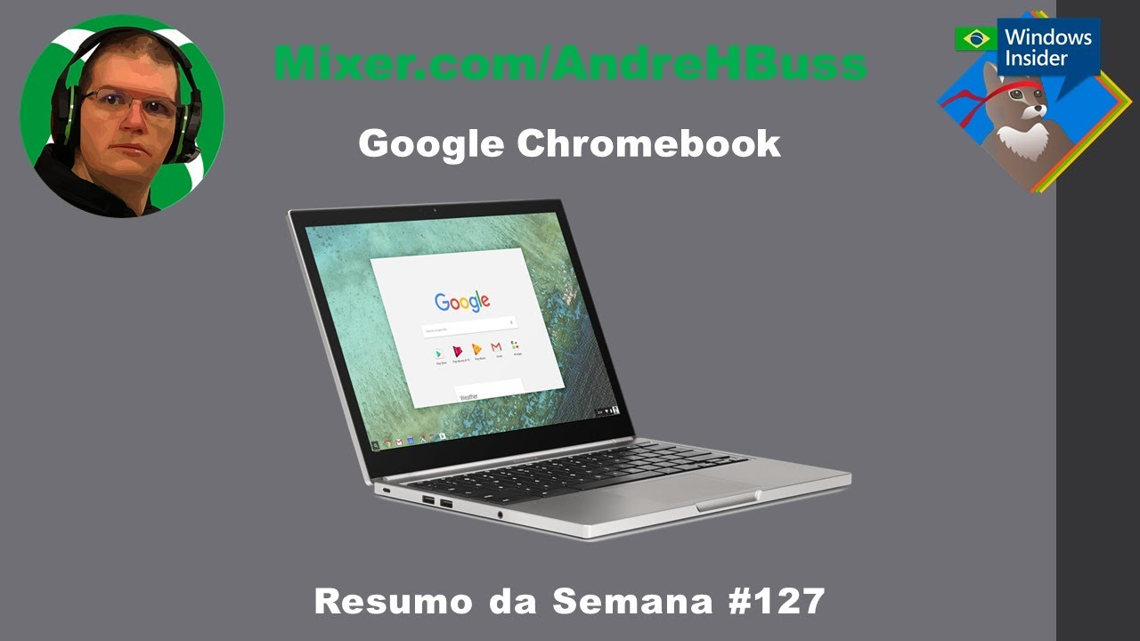 Google Chromebook #127 Resumo da Semana