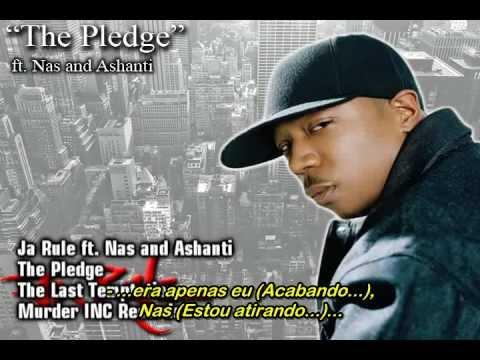 Ja Rule ft. Nas and Ashanti - The Pledge [Traduzido]