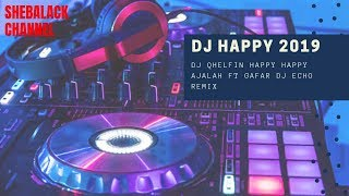 DJ Qhelfin   Happy Ajalah Ft  Gafar DJ Echo Remix