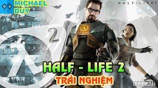 [🔴Half Life 2] Giải Đố Hack Não Thử Thách Game Bắn Súng Kinh Dị PC #2 (Theo yêu cầu) | Michael Duy