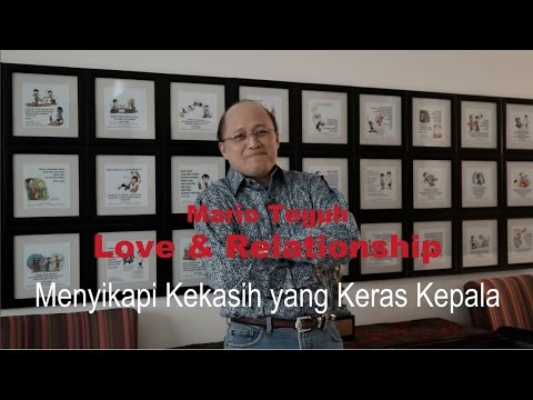 Video Menyikapi Kekasih Yang Keras Kepala - Mario Teguh Love & Relationship