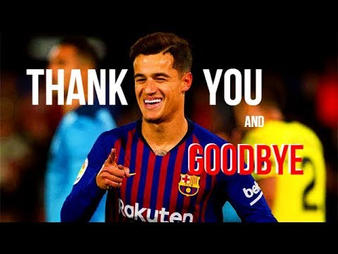 Thank You and goodbye Philippe Coutinho  Magic Skills Goals For FC Barcelona
