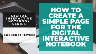 How To Create A Simple Page For The Digital Interactive Notebook