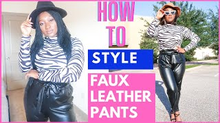 HOW TO STYLE FAUX LEATHER PANTS|LEATHER PANTS STYLING|HOW TO STYLE FAUX LEATHER PAPERBAG WAIST PANTS