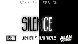 Silence   Marshmello Ft. Khalid (Spanish Version) LosHnosRN Ft. Alan Gonzalez