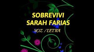 SOBREVIVI   SARAH FARIAS VOZ  LETRA