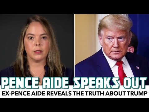 Ex-Pence Aide Reveals The Truth About Trump
