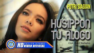 Putri Siagian - Husippon Tu Alogo (Official Music Video)