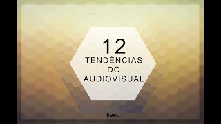 As 12 tendências do audiovisual no futuro!