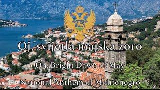 National Anthem: Montenegro - Oj, svijetla majska zoro