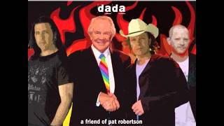 dada - a friend of pat robertson