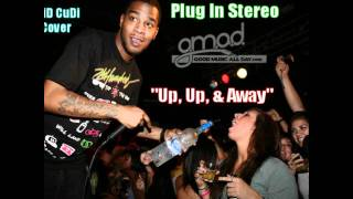 Plug In Stereo [Ft. Horizun] - Up, Up, & Away (KiD CuDi Cover)