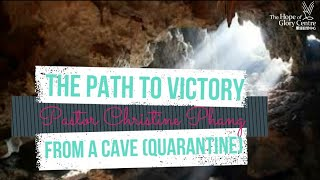 Ps Christine Phang – The path to victory from a cave (Quarantine)
