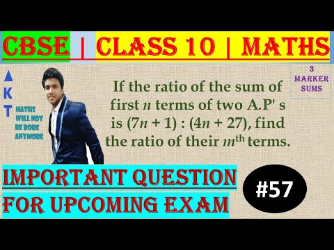 #57 | 3 Marker | CBSE | Class X | If the ratio of the sum of first n terms of two A.P' s is (7n + 1) : (4n + 27), find the ratio of their mth terms. Explained by: Brijesh Sharma