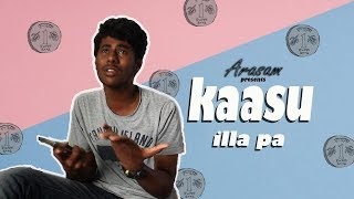 Kaasu Illa Pa|Boys Problem|Funny Video