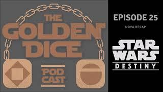 The Golden Dice Ep 25: NOVA Recap