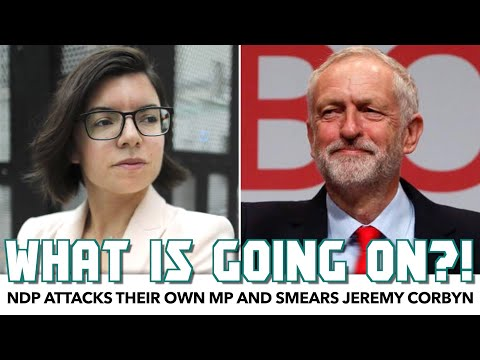NDP Attacks Their Own MP And Smears Jeremy Corbyn