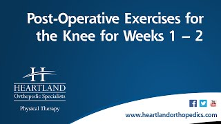 Post-Operative Exercises Weeks 1-2 for Total Knee Replacement