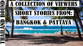 VIEWERS STORIES FROM BANGKOK, THAILAND