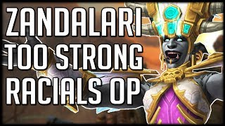 ABSURDLY BROKEN RACIALS - Zandalari Trolls Way Too Strong | Patch 8.1.5 WoW BFA News