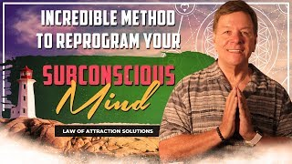 Incredible Method to Reprogram Your Subconscious Mind