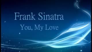 Frank Sinatra - You, My Love
