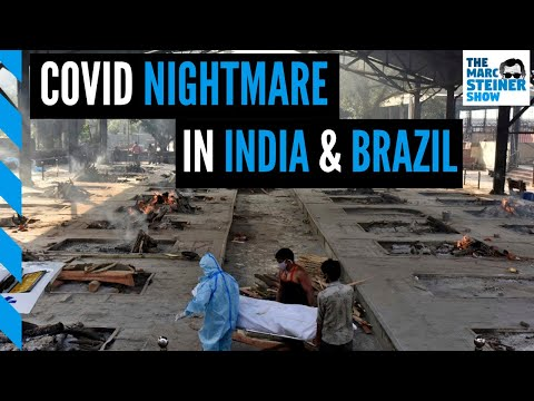 """""""People are dying every minute"""": COVID catastrophes in India and Brazil"""