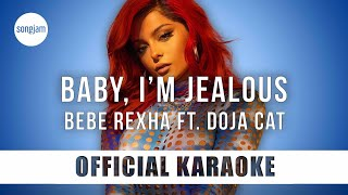 Bebe Rexha - Baby, I'm Jealous ft. Doja Cat (Official Karaoke Instrumental) | SongJam