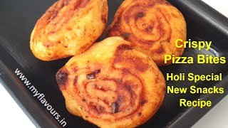 Crispy Pizza Bites/Kids Special Pizza Pinwheel/Pizza Roll ups-Tea Time Snacks-MyFlavours