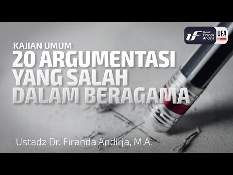 20 Argumentasi Yang Salah Dalam Beragama – Ustadz Dr. Firanda Andirja, M.A.