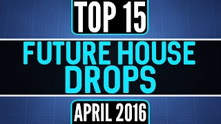 Top 15 Hard House Drops April 2016 (4 40 MB) 320 Kbps ~ Free