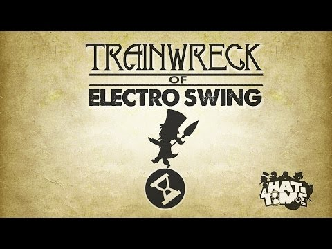 Trainwreck Of Electro Swing – A Hat In Time Remix